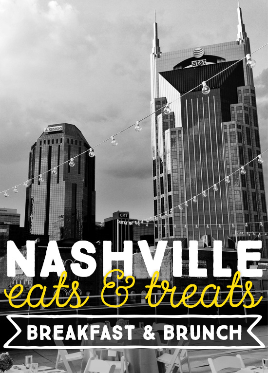 Nashville Eats & Treats: Breakfast and Brunch Edition (Where to eat brunch in Nashville)
