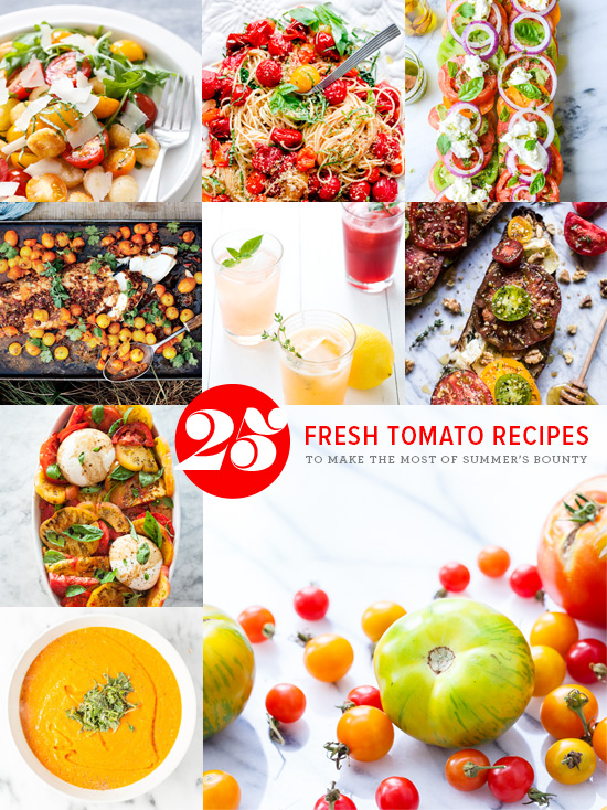 25 Tomato Recipes to make the most of summer's bounty