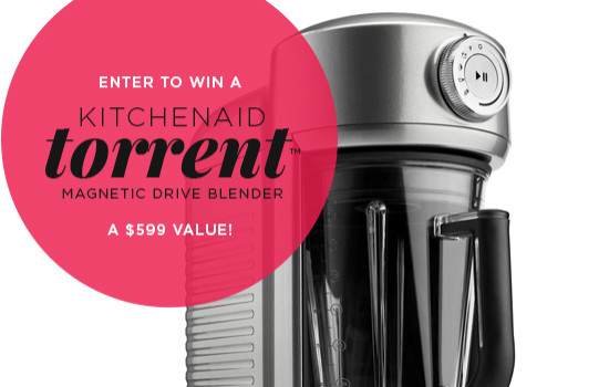 ENTER TO WIN A KitchenAid® Torrent Blender (a $599 value!)