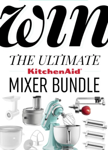 ENTER TO WIN the Ultimate Stand Mixer Bundle (a $1,200+ value!)