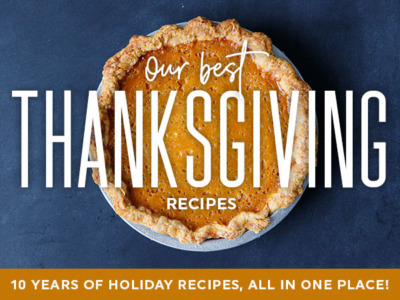 Our Best Thanksgiving Recipes, All In One Place!
